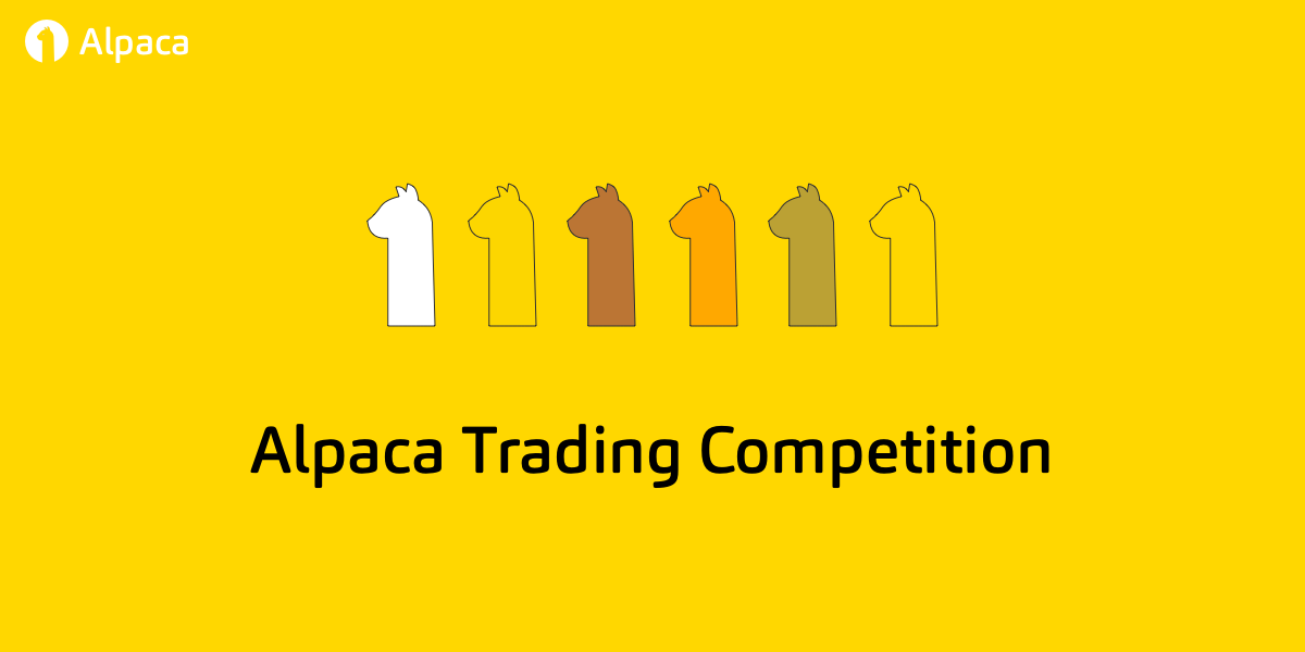 Join Us For the 1st Alpaca Trading Competition