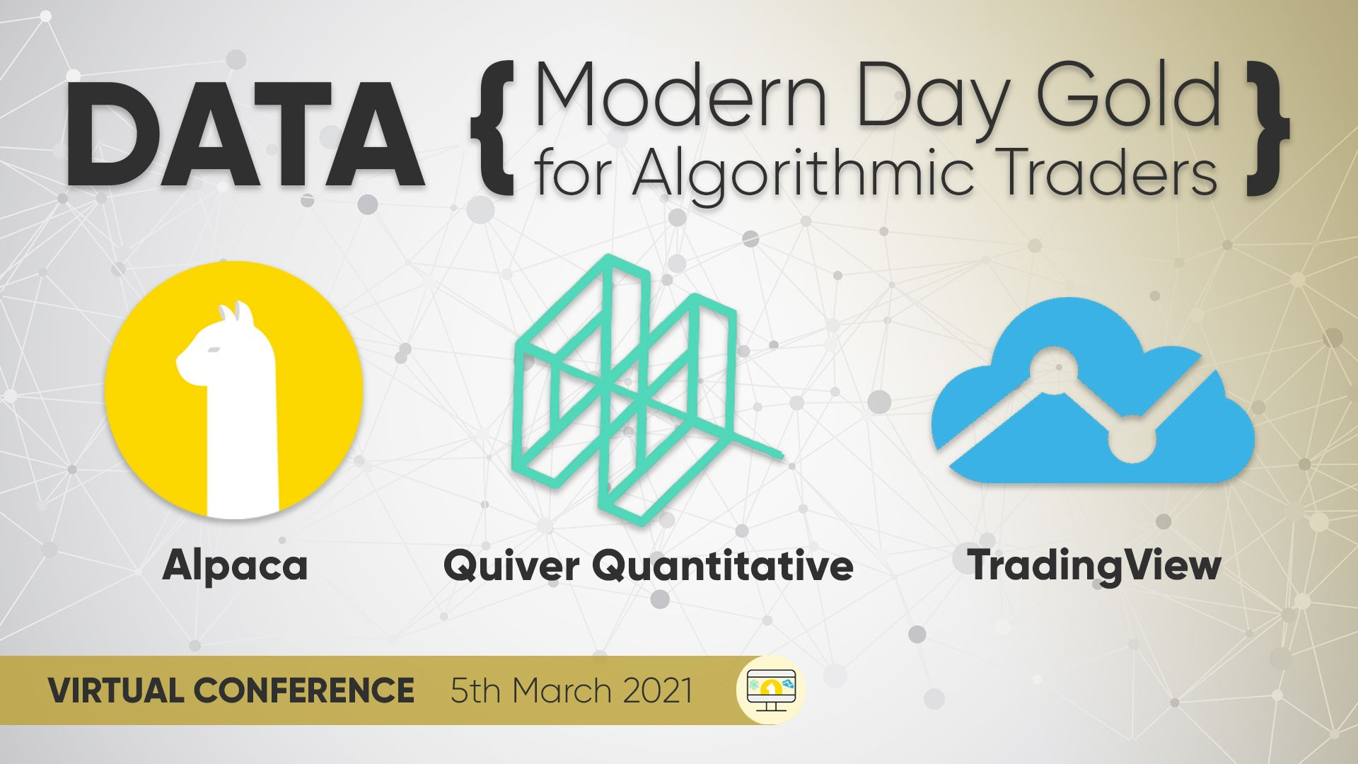 "Our Next Virtual Conference: ""Data: Modern Day Gold for Algorithmic Traders"""