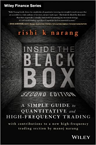Inside the Black Box: The Simple Truth About Quantitative Trading and High-Frequency Trading