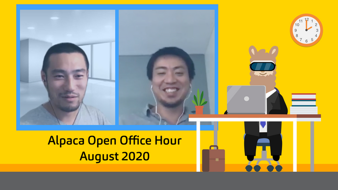 Alpaca Founders Yoshi & Hitoshi Talk About Alpaca Story, Vision, Roadmap at the 1st Open Office Hour