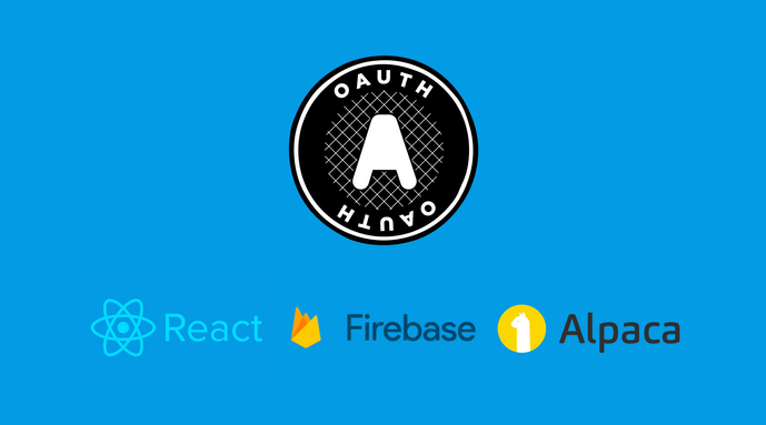 Alpaca OAuth Integration with React and Firebase (Pt. 1)
