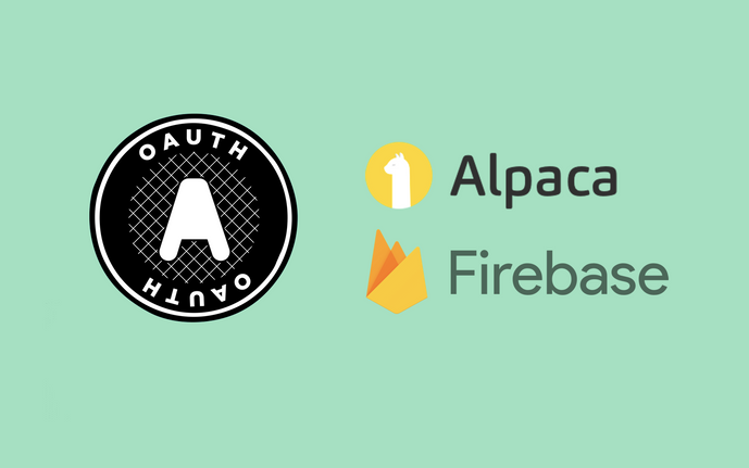 Alpaca OAuth Integration with Firebase (Pt. 2)