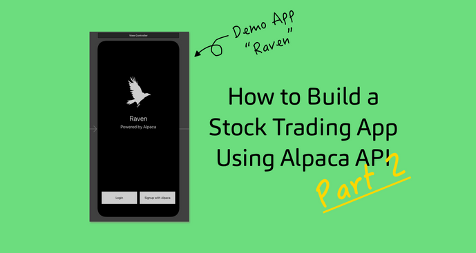 How to Build a Fintech Investing App w/ Alpaca API (Raven - Part 2)