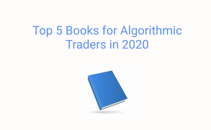 Top 5 Books for Algorithmic Traders