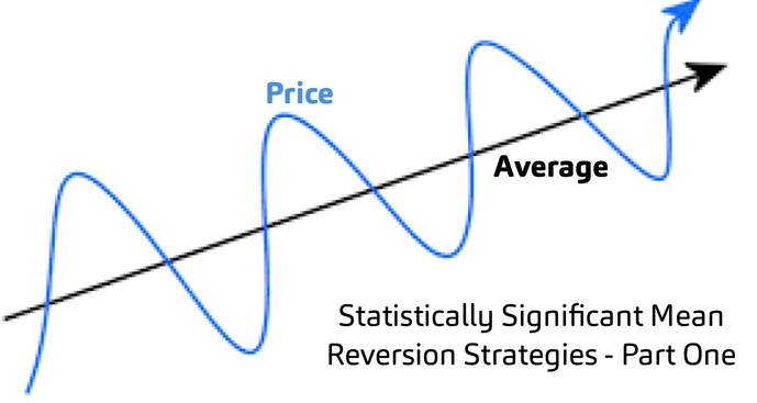 Statistically Significant Mean Reversion Strategies - Part One
