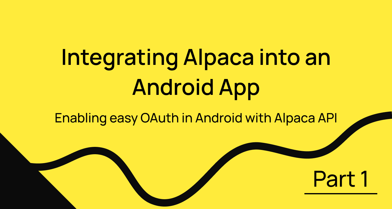 Integrating Alpaca into an Android App with AppAuth Part 1