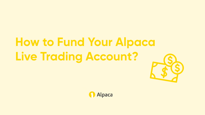 How to Fund Your Alpaca Live Trading Account?