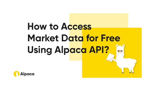 How to Access Market Data for Free Using Alpaca API?