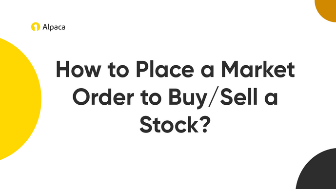 How to Place a Market Order to Buy/Sell a Stock?