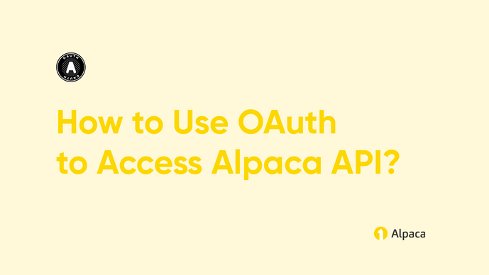 How to Use OAuth to Access Alpaca API?
