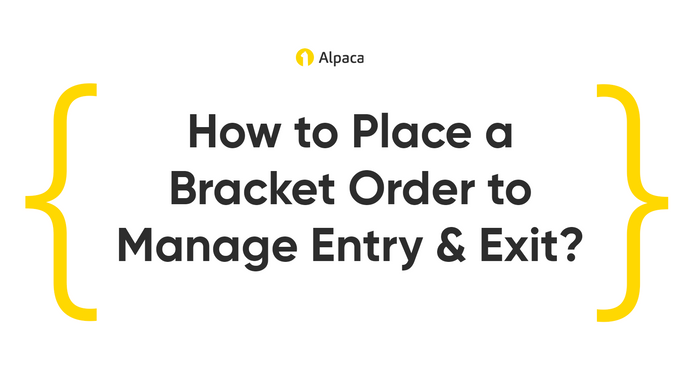 How to Place a Bracket Order to Manage Entry & Exit?